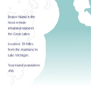 Beaver Island is the most remote inhabited island in the Great Lakes